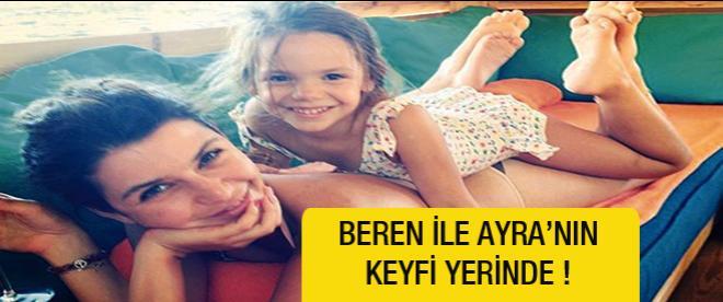 Beren ile Ayra'nın keyfi yerinde