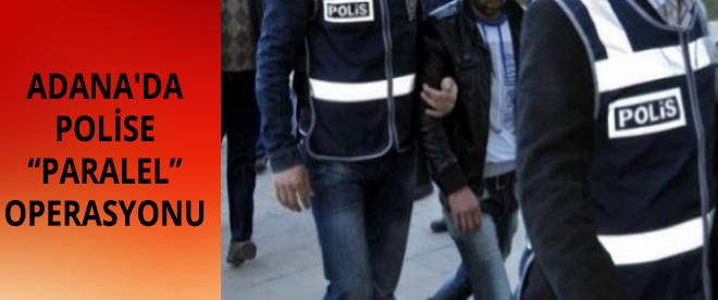 Adana'da polise 'paralel' operasyonu