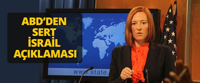 ABD'den İsrail'e sert tepki