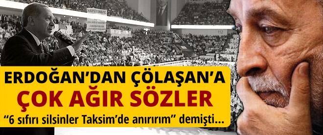 Erdoğan'dan Çölaşan'a ağır söz