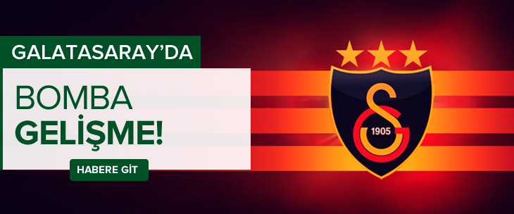 Galatasaray'da bomba gelişme!