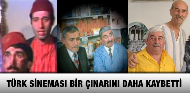 """Türk sinemasının """"küçük eniştesi"""" vefat etti"""